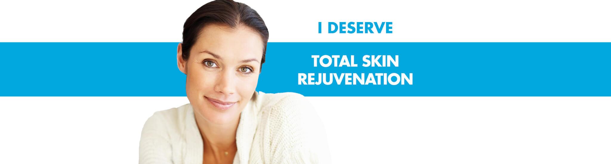 I Deserve Total Skin Rejuvenation